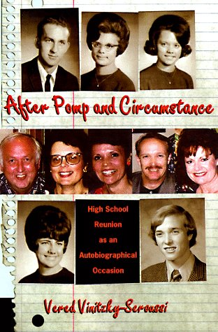 After Pomp and Circumstance: High School Reunion as an Autobiographical Occasion 9780226856698