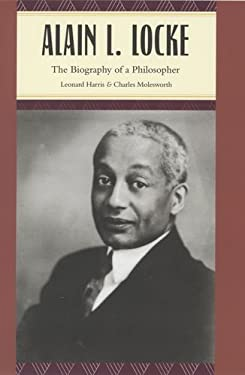 Alain L. Locke: Biography of a Philosopher 9780226317762
