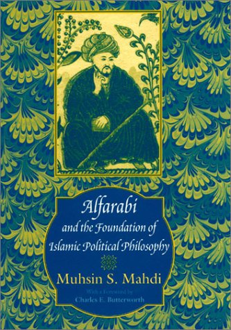 Alfarabi and the Foundation of Islamic Political Philosophy 9780226501864