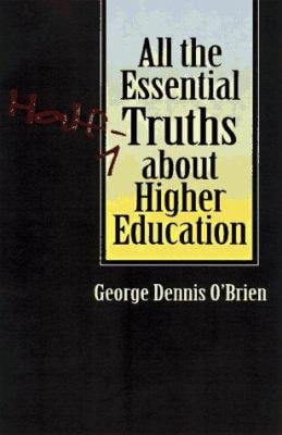 All the Essential Half-Truths about Higher Education 9780226616544