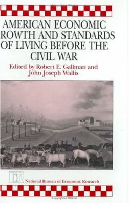 American Economic Growth and Standards of Living Before the Civil War 9780226279459