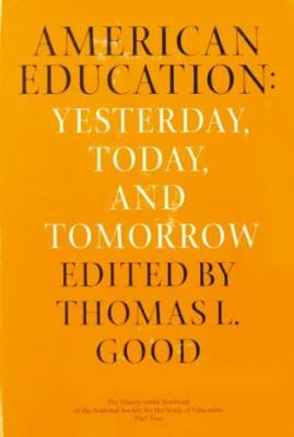 American Education American Education American Education: Yesterday, Today, Tomorrow Yesterday, Today, Tomorrow Yesterday, Today, Tomorrow 9780226601717