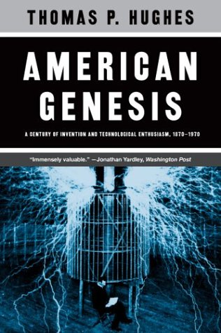 American Genesis: A Century of Invention and Technological Enthusiasm, 1870-1970 9780226359274