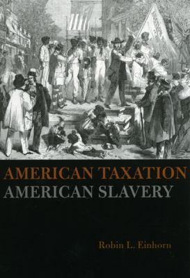 American Taxation, American Slavery 9780226194882
