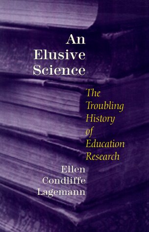 An Elusive Science: The Troubling History of Education Research 9780226467726