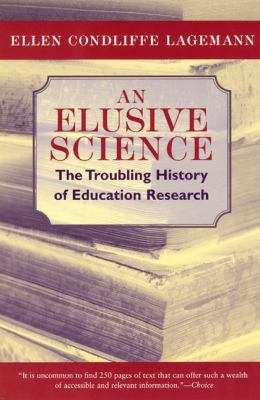 An Elusive Science: The Troubling History of Education Research 9780226467733
