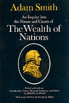 An Inquiry Into the Nature and Causes of the Wealth of Nations 9780226763743