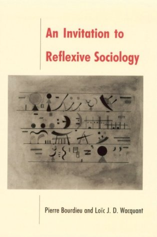 An Invitation to Reflexive Sociology 9780226067414