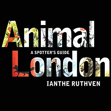Animal London: A Spotter's Guide 9780224087049