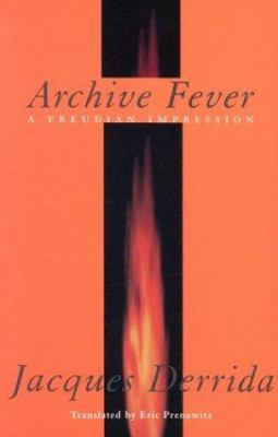 Archive Fever: A Freudian Impression 9780226143675