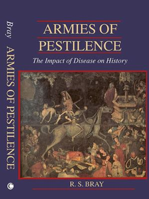 Armies of Pestilence: The Impact of Disease on History 9780227172407