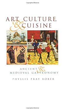 Art, Culture, and Cuisine: Ancient and Medieval Gastronomy 9780226062532