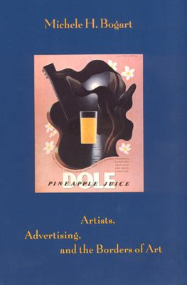 Artists, Advertising, and the Borders of Art 9780226063072