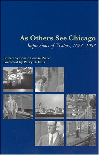 As Others See Chicago: Impressions of Visitors, 1673-1933 9780226668215