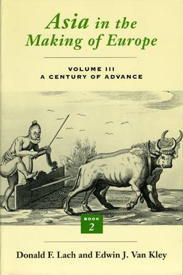 Asia in the Making of Europe, Volume III: A Century of Advance. Book 2, South Asia