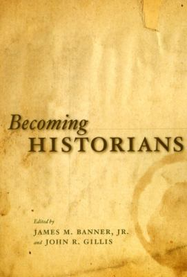 Becoming Historians 9780226036588