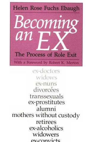 Becoming an Ex Becoming an Ex Becoming an Ex: The Process of Role Exit the Process of Role Exit the Process of Role Exit 9780226180700