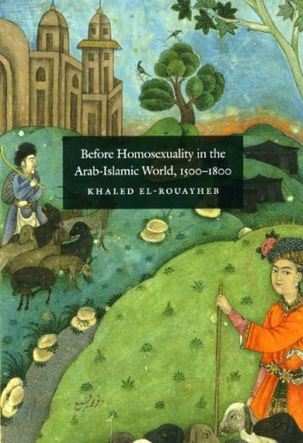 Before Homosexuality in the Arab-Islamic World, 1500-1800 9780226729893