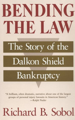 Bending the Law: The Story of the Dalkon Shield Bankruptcy 9780226767536