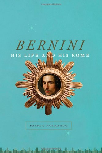 Bernini: His Life and His Rome 9780226538525