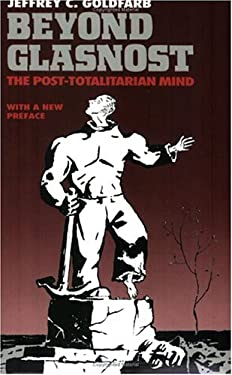Beyond Glasnost: The Post-Totalitarian Mind