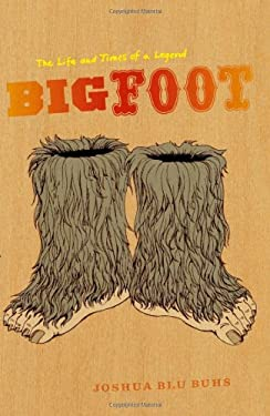 Bigfoot: The Life and Times of a Legend 9780226079790