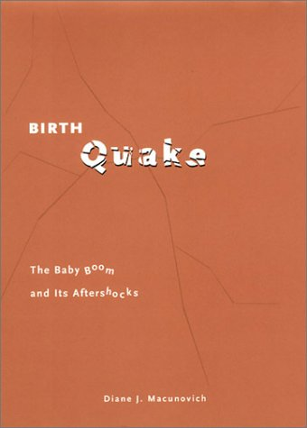 Birth Quake: The Baby Boom and Its Aftershocks 9780226500836