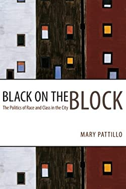 Black on the Block: The Politics of Race and Class in the City 9780226649320