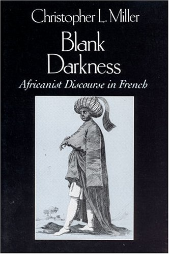Blank Darkness: Africanist Discourse in French 9780226526225