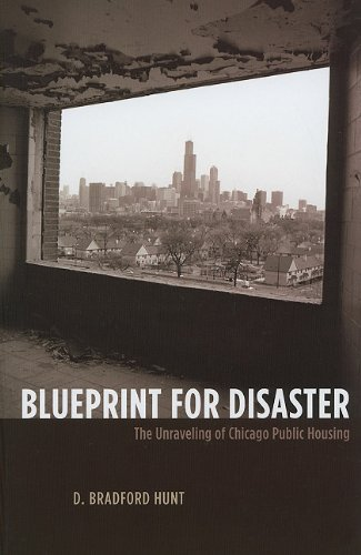 Blueprint for Disaster: The Unraveling of Chicago Public Housing 9780226360867