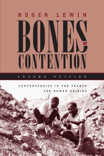 Bones of Contention: Controversies in the Search for Human Origins 9780226476513