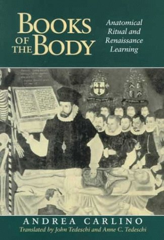 Books of the Body: Anatomical Ritual and Renaissance Learning 9780226092874