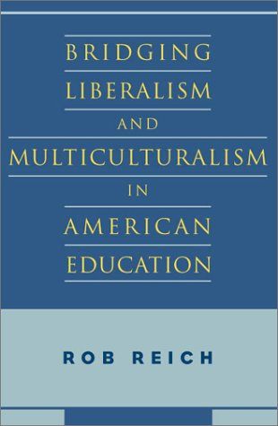 Bridging Liberalism and Multiculturalism in American Education 9780226707372