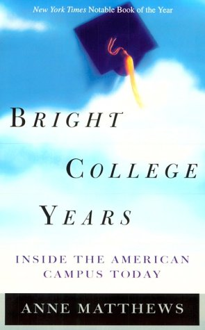Bright College Years: Inside the American College Today 9780226510927