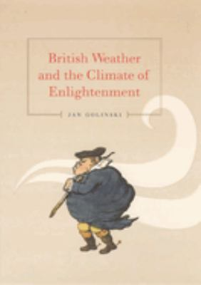 British Weather and the Climate of Enlightenment 9780226302058