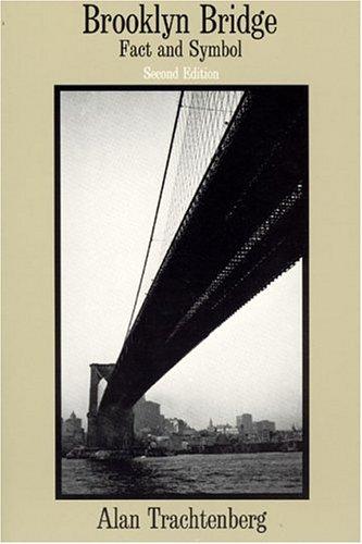 Brooklyn Bridge: Fact and Symbol 9780226811154