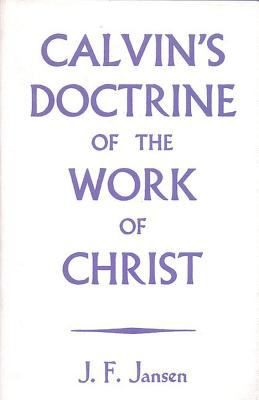 Calvin's Doctrine of the Work of Christ 9780227674253