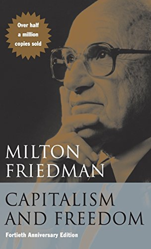 Capitalism and Freedom: Fortieth Anniversary Edition - 40th Edition