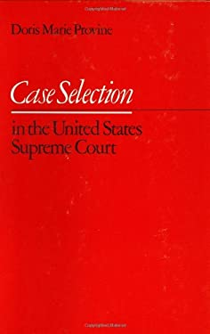 Case Selection in the United States Supreme Court 9780226684680