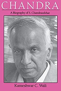 Chandra: A Biography of S. Chandrasekhar 9780226870557
