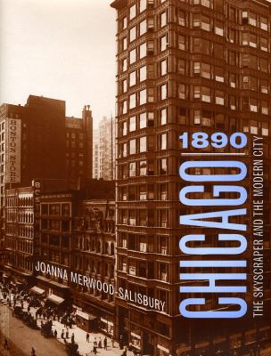 Chicago 1890: The Skyscraper and the Modern City 9780226520780