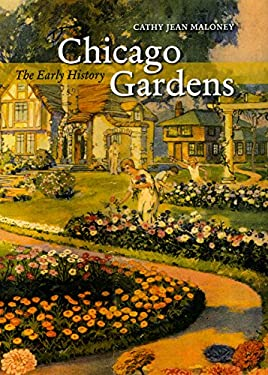 Chicago Gardens: The Early History