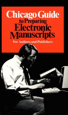 Chicago Guide to Preparing Electronic Manuscripts 9780226103938