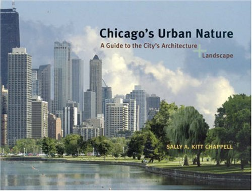 Chicago's Urban Nature: A Guide to the City's Architecture + Landscape 9780226101408