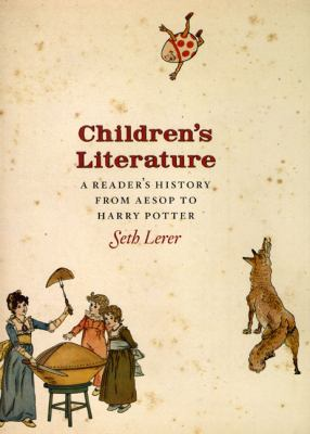 Children's Literature: A Reader's History, from Aesop to Harry Potter 9780226473000