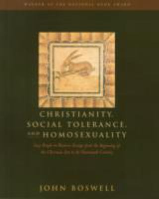 Christianity, Social Tolerance, and Homosexuality: Gay People in Western Europe from the Beginning of the Christian Era to the Fourteenth Century 9780226067117