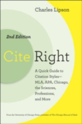 Cite Right: A Quick Guide to Citation Styles--MLA, APA, Chicago, the Sciences, Professions, and More 9780226484631
