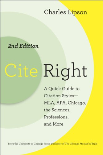 Cite Right: A Quick Guide to Citation Styles--MLA, APA, Chicago, the Sciences, Professions, and More 9780226484648