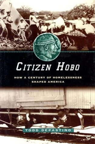 Citizen Hobo: How a Century of Homelessness Shaped America 9780226143781