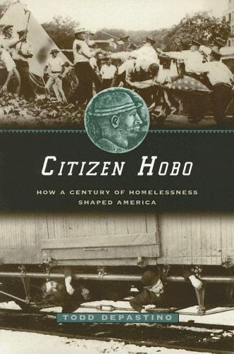 Citizen Hobo: How a Century of Homelessness Shaped America 9780226143798